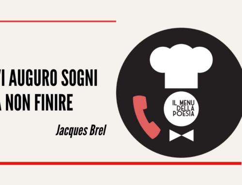 VI AUGURO SOGNI A NON FINIRE di Jacques Brel