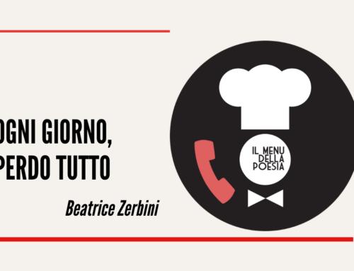 OGNI GIORNO, PERDO TUTTO di Beatrice Zerbini