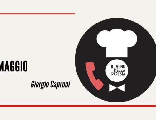 MAGGIO di Giorgio Caproni