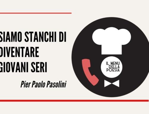 SIAMO STANCHI DI DIVENTARE GIOVANI SERI di Pier Paolo Pasolini
