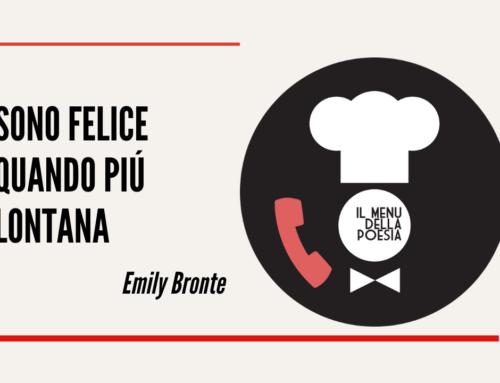 SONO FELICE QUANDO PIU LONTANA di Emily Bronte